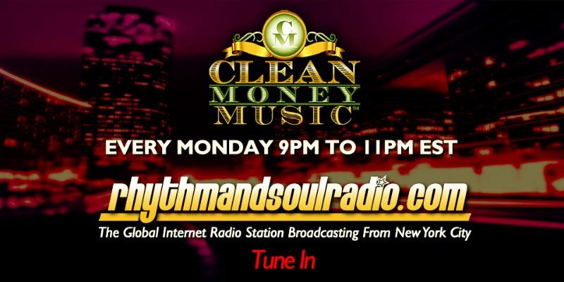 Clean Money Music on RhythmAndSoulRadio.com Mondays 9 -11pm est