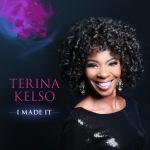 I MADE IT - TERINA KELSO