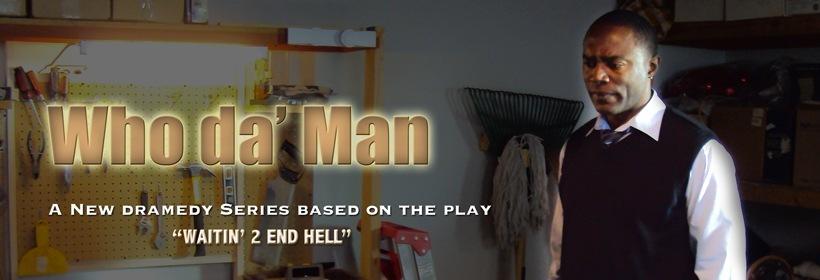 Who Da' Man?