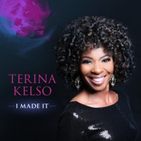 I MADE IT - TERINA KELSO