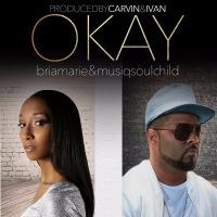 BriaMarie and Musiq Soulchild – Okay