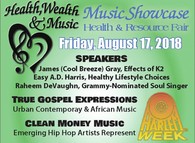 Press Release - HEALTH, WEALTH & MUSIC presents  MUSIC SHOWCASE, HEALTH & RESOURCE FAIR during HARLEM WEEK!
